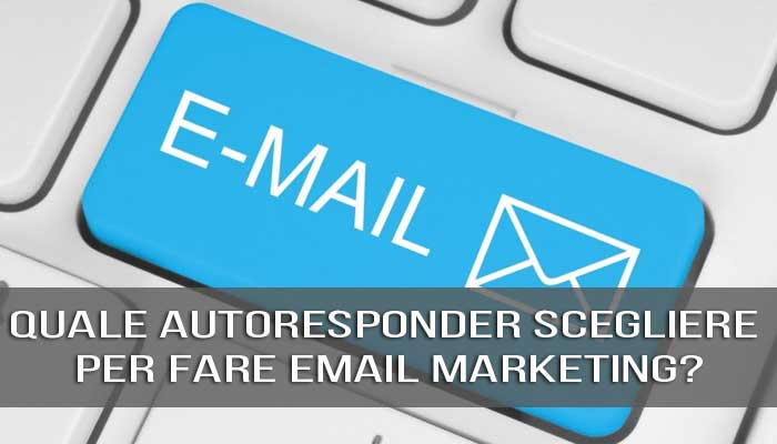 Quale autoresponder scegliere per fare email marketing?