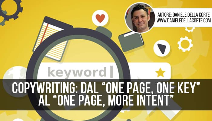 "Copywriting: dal ""one page, one key"" al ""one page, more intent"""